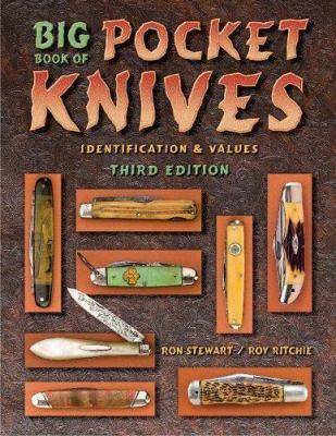 Big Book of Pocket Knives: Identification & Values 9781574325478