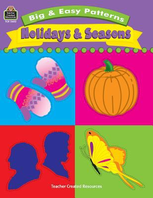 Big & Easy Patterns: Holidays and Seasons 9781576906026