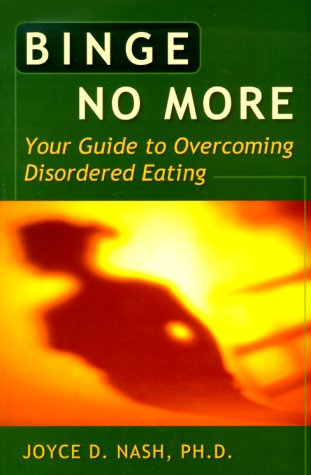 Binge No More: Your Guide to Overcoming Disordered Eating with Other [With Charts and Worksheets] 9781572241749