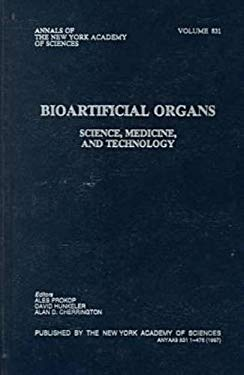 Bioartificial Organs: Science, Medicine, and Technology 9781573310987