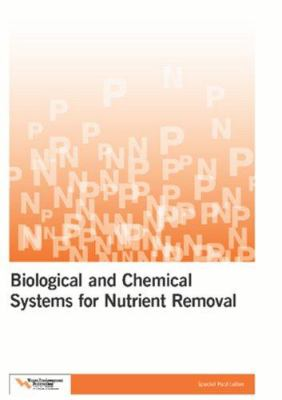 Biological and Chemical Systems for Nutrient Removal 9781572781238