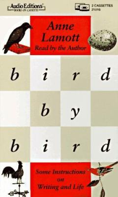 Bird by Bird: Some Instructions on Writing and Life 9781572700161