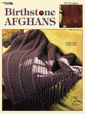 Birthstone Afghans (Leisure Arts #2826) 9781574868708