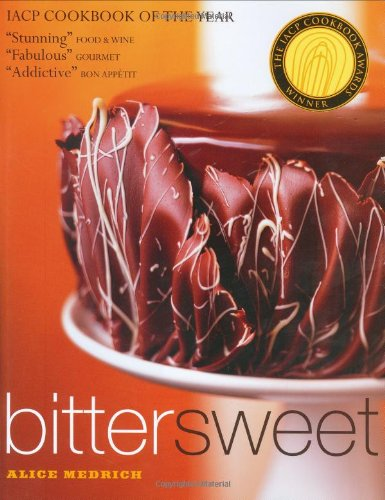 Bittersweet: Recipes and Tales from a Life in Chocolate 9781579651602