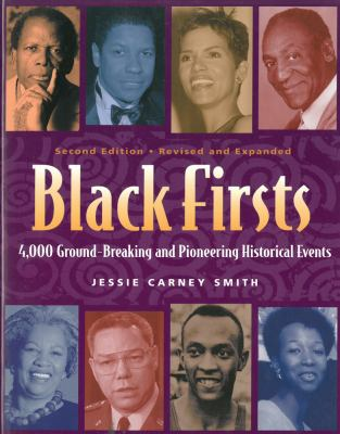 Black Firsts: 4,000 Ground-Breaking and Pioneering Historical Events 9781578591428