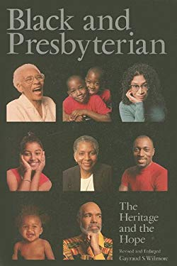 Black and Presbyterian: The Heritage and the Hope 9781578950492