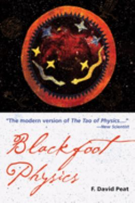 Blackfoot Physics: A Journey Into the Native American Universe 9781578633715