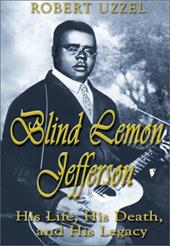 Blind Lemon Jefferson: His Life, His Death, and His Legacy 7062704