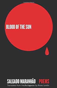Blood of the Sun: Poems 9781571314536