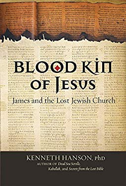 Blood Kin of Jesus: James and the Lost Jewish Church 9781571782243