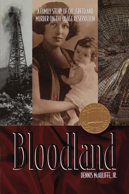 Bloodland: A True Story of Oil, Greed and Murder on the Osage Reservation 9781571780836