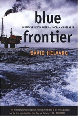 Blue Frontier: Dispatches from America's Ocean Wilderness 9781578051571