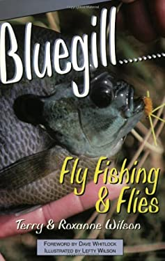 Bluegill--: Fly Fishing & Flies 9781571881762