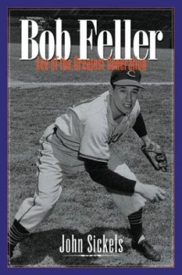 Bob Feller: Ace of the Greatest Generation 9781574884418