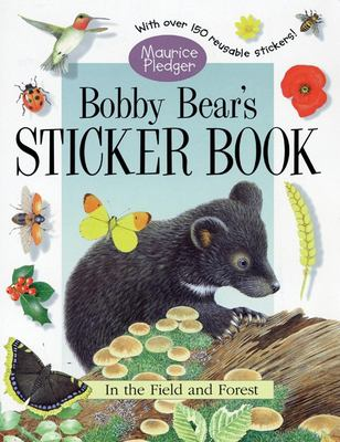 Bobby Bear's Sticker Book: A Maurice Pledger Sticker Book with Over 150 Reversible Stickers! [With 150 Reusable Stickers] 9781571453846