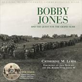 Bobby Jones and the Quest for the Grand Slam: Official 75th Anniversary Commemorative Book [With DVD] 7071814