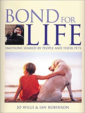 Bond for Life: Emotions Shared by People and Their Pets 9781572233973