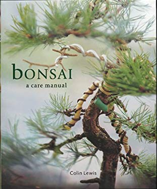 Bonsai: A Care Manual (CL) 9781571456090