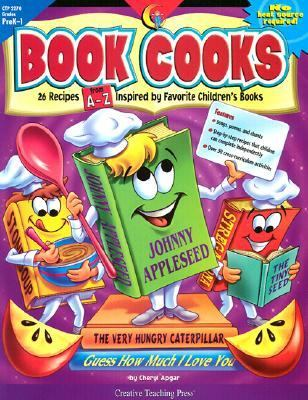 Book Cooks: 26 Step-By-Step Recipes Inspired by Favorite Children's Books 9781574717921