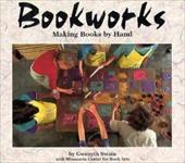 Bookworks: Making Books by Hand