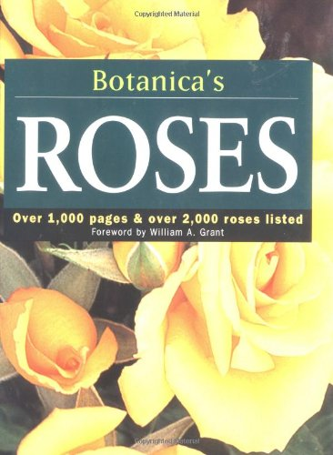 Botanica's Roses: Over 1,000 Pages & Over 2,000 Roses Listed 9781571456618