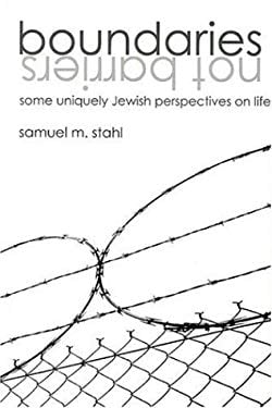 Boundaries, Not Barriers: Some Uniquely Jewish Perspectives on Life 9781571688644