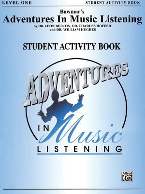 Bowmar's Adventures in Music Listening, Level 1: Student Activity Book 9781576233931