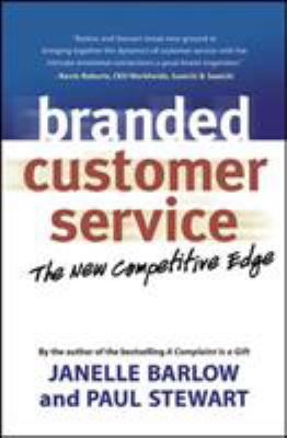 Branded Customer Service: The New Competitive Edge 9781576754047