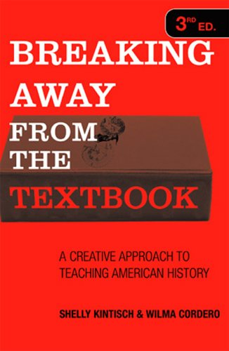Breaking Away from the Textbook: A Creative Approach to Teaching American History 9781578862931