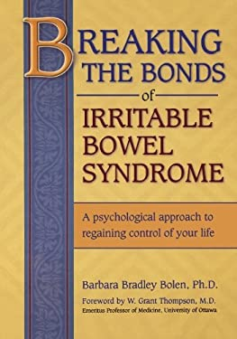 Breaking Bonds Irritable Bowel Syndrome 9781572241886