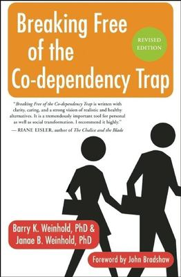 Breaking Free of the Co-Dependency Trap 9781577316145
