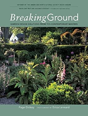 Breaking Ground: Portraits of Ten Garden Designers 9781579652388