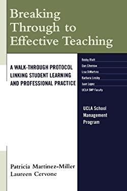 Breaking Through to Effective Teaching: A Walk-Through Protocol Linking Student Learning and Professional Practice 9781578867363