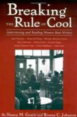 Breaking the Rule of Cool: Interviewing and Reading Women Beat Writers 9781578066544