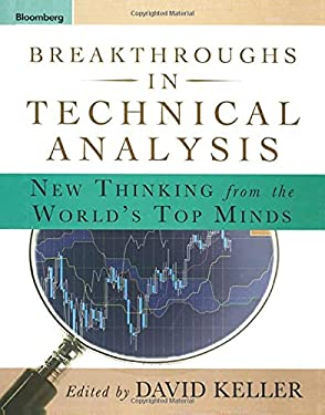 Breakthroughs in Technical Analysis: New Thinking from the World's Top Minds 9781576602423