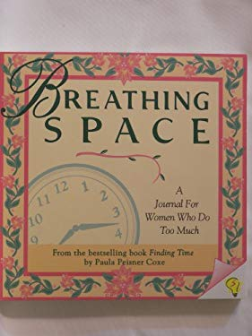 Breathing Space: A Finding Time Journal for Women Who Do Too Much