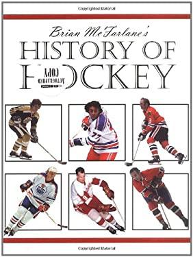 Brian McFarlane's History of Hockey 9781571671455
