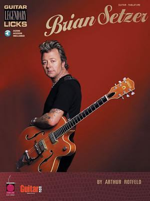 Brian Setzer: Guitar Legendary Licks [With CD] 9781575604688