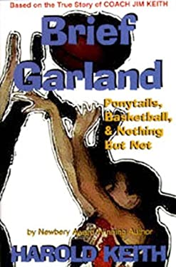 Brief Garland: Ponytails. Basketball, and Nothing But Net 9781571683342