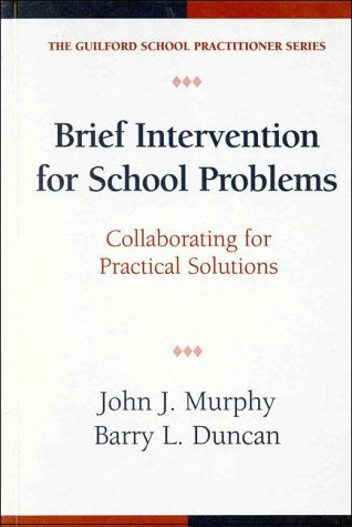 Brief Intervention for School Problems: Collaborating for Practical Solutions 9781572301740