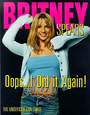 Britney Spears: Oops...I Did It Again! 9781572434066