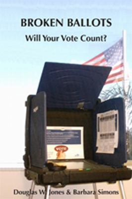 Broken Ballots: Will Your Vote Count? 9781575866369
