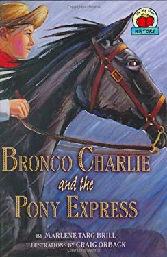 Bronco Charlie and the Pony Express 9781575055879