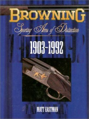 Browning Sporting Arms of Distinction: 1903-1992 9781571571144