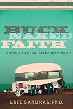 Buck-Naked Faith: A Brutally Honest Look at Stunted Christianity 9781576835258