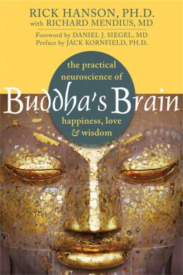 Buddha's Brain: The Practical Neuroscience of Happiness, Love & Wisdom 9781572246959