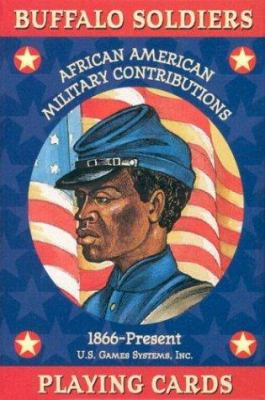 Buffalo Soldiers Card Game: African American Military Contributions 1866-Present 9781572812932