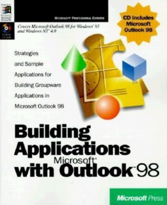 Building Applications W/Microsoft Outlook 98 [With *]