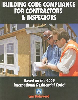 Building Code Compliance for Contractors & Inspectors: Based on the 2009 International Residential Code 9781572182387