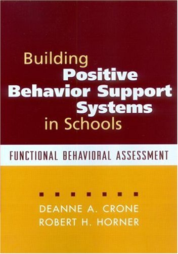 Building Positive Behavior Support Systems in Schools: Functional Behavioral Assessment 9781572308183